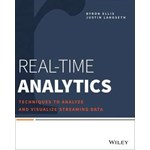 Real–Time Analytics: Techniques to Analyze and Visualize Streaming Data