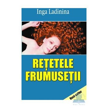 Retetele frumusetii - Inga Ladinina