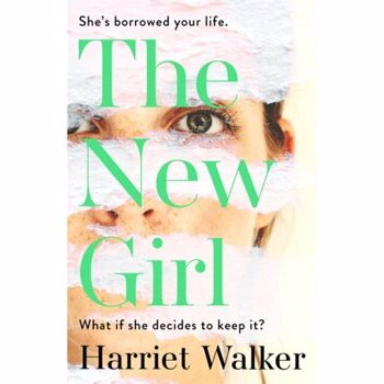 New Girl. A gripping debut of female friendship and rivalry, Hardback - Harriet Walker