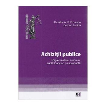 Achizitii publice - Dumitru A.P. Florescu, Coman Lucica 623818