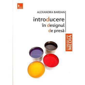 Introducere in designul de presa - Alexandra Bardan, editura Tritonic