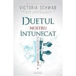 Duetul Nostru Intinecat - Victoria Schwab 978-606-763-146-3