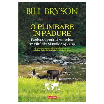 O plimbare in padure - Bill Bryson, editura Polirom