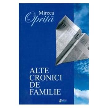 Alte cronici de familie - Mircea Oprita