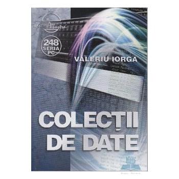 Colectii de date - Valeriu Iorga