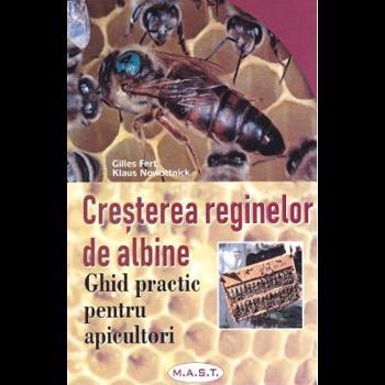 Cresterea reginelor de albine - Klaus Nowottnick, Gilles Fert