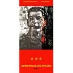 Apostolii lui Stalin vol.3 - Laurentiu Ungureanu, Radu Eremia