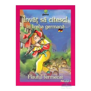 Invat sa citesc! in limba germana - Flautul fermecat