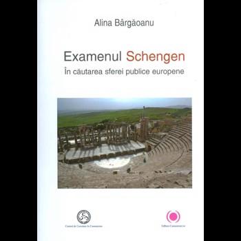 Examenul Schengen. In cautarea sferei publice europene