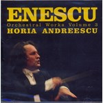 Enescu - Orchestral Works Volume 3