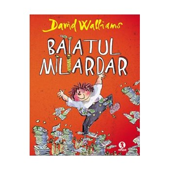 Baiatul miliardar - David Walliams, editura Grupul Editorial Art