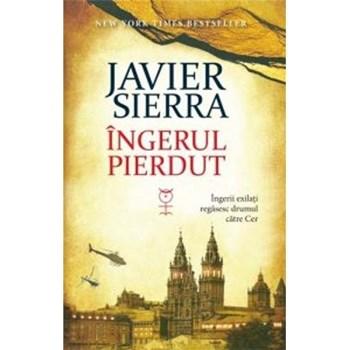 Ingerul pierdut - Javier Sierra
