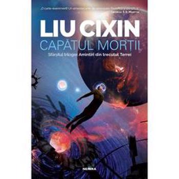 Capatul mortii - Liu Cixin, editura Nemira