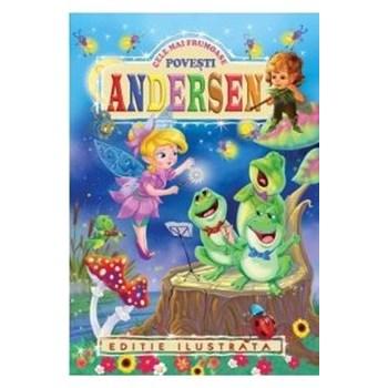 Hans Christian Andersen, Cele mai frumoase povesti - Editie ilustrata