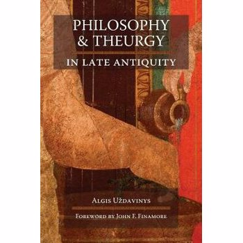 Philosophy and Theurgy in Late Antiquity, Paperback - Algis U'Zdavinys