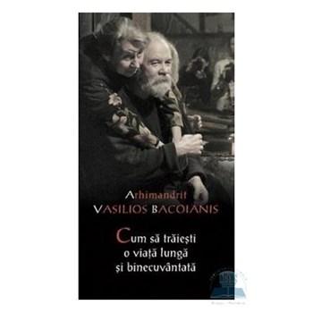 Cum sa traiesti o viata lunga si binecuvantata - Vasilios Bacoianis 973-87967-3-7