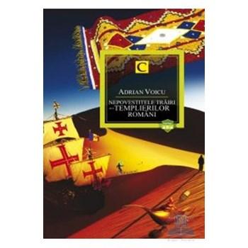 Nepovestitele trairi ale templierilor romani ed.2 - Adrian Voicu 566408