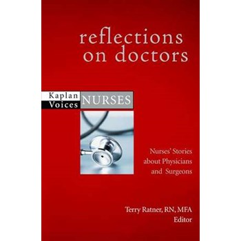 Reflections on Doctors: Nurses' Stories about Physicians and Surgeons