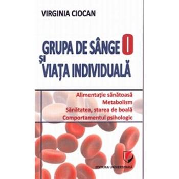 Grupa de sange 0 si viata individuala - Virginia Ciocan