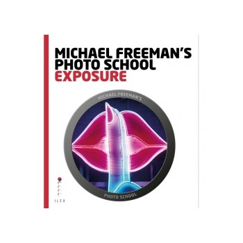 Michael Freeman's Photo School Exposure