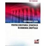 Un posibil ghid pentru cercetarea stiintifica in domeniul dreptului - Ion Craiovan 978-606-647-791-8