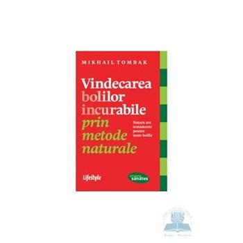 Vindecarea bolilor incurabile prin metode naturale - Mikhail Tombak 370051