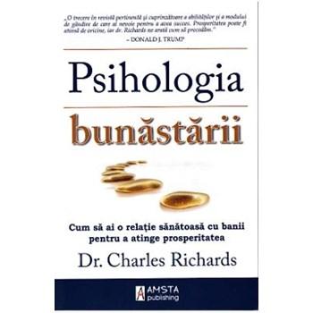 Psihologia bunastarii - Charles Richards