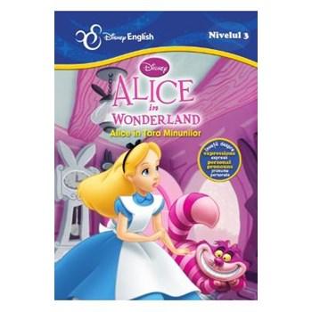Disney English (Nivelul 3) Alice in Wonderland / Alice în Ţara Minunilor (poveste bilingvă)