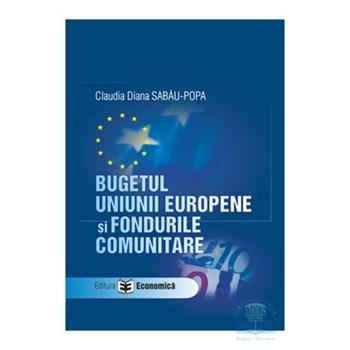 Bugetul Uniunii Europene si fondurile comunitare - Claudia Diana Sabau-Popa
