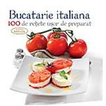 Bucatarie italiana – 100 de retete usor de preparat