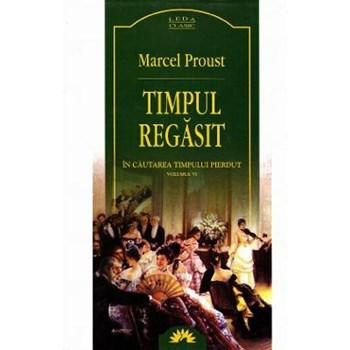 Timpul Regasit - Vol VI - In Cautarea Timpului Pierdut - Marcel Proust - Carte Legata 973-7786-58-0