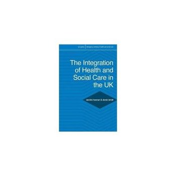 Integration of Health and Social Care in the UK, editura Palgrave Macmillan Higher Ed