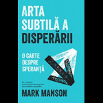 ARTA SUBTILA A DISPERARII MARK MANSON