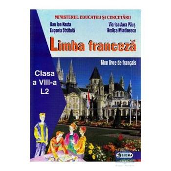 Limba franceza L2 - Clasa 8 - Manual - Dan Ion Nasta, Eugenia Stratula, Viorica Aura Paus, Rodica Mladinescu