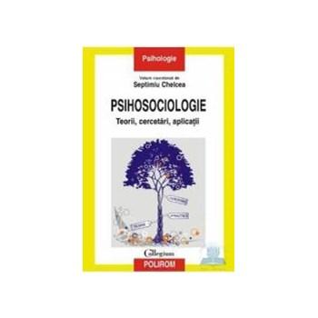Psihosociologie - Teorii Cercetari Aplicatii - Septimiu Chelcea 973-46-0868-3