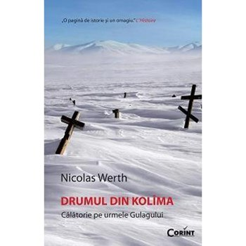 Drumul din Kolima. Călătorie pe urmele Gulagului