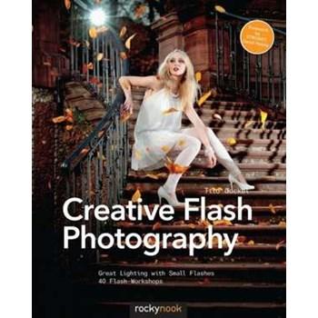 Creative Flash Photography (Rocky Nook)