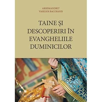 Taine si descoperiri in evangheliile duminicilor - Vasilios Bacoianis, editura De Suflet