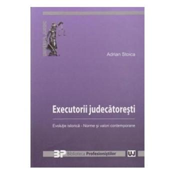 Executorii judecatoresti - Adrian Stoica