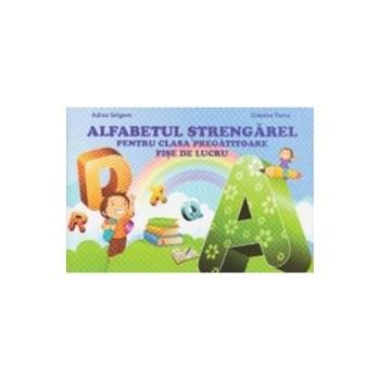 Alfabetul strengarel pentru clasa pregatitoare - Adina Grigore, Cristina Toma