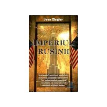 Imperiul rusinii - Jean Ziegler 973-636-201-9
