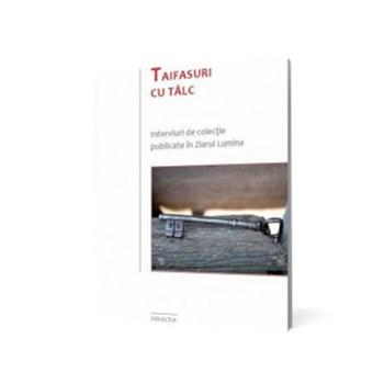 Taifasuri cu talc - Interviuri de colectie publicate in ziarul Lumina