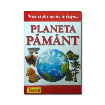 Vreau sa stiu mai multe despre... Planeta Pamant - Sarah Reed