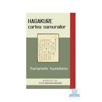 Hagakure, cartea samurailor - Yamamoto Tsunetomo