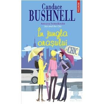 In jungla orasului - Candace Bushnell