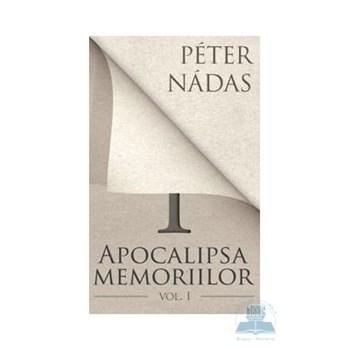Apocalipsa memoriilor vol. 1 - Peter Nadas 978-606-588-141-9