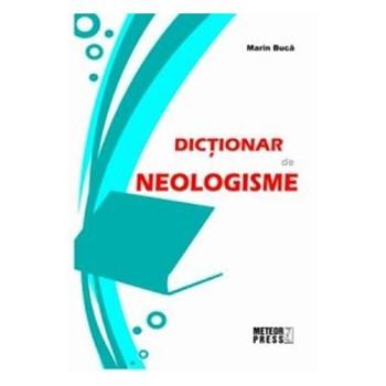 Dictionar de neologisme - Marin Buca