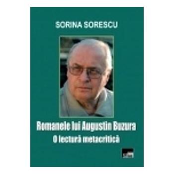 Romanele Lui Augustin Buzura, O Lectura Metacritica - Sorina Sorescu