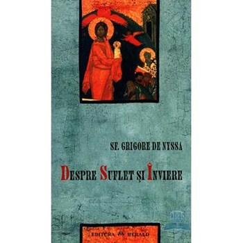 Despre suflet si inviere - Grigore De Nyssa 978-973-111-254-1