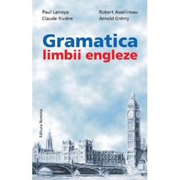 Gramatica limbii engleze - Paul Larreya Robert Asselineau 978-606-535-468-5